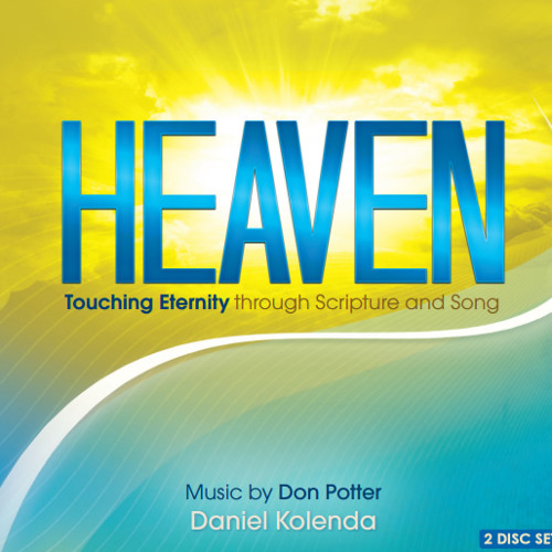 Heaven: Touching Eternity Through Scripture and Song