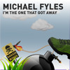 Michael Fyles Im The One That Got Away Mp3