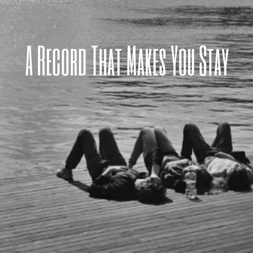 A Record That Makes You Stay