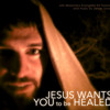 Jesus Wants You to be Healed