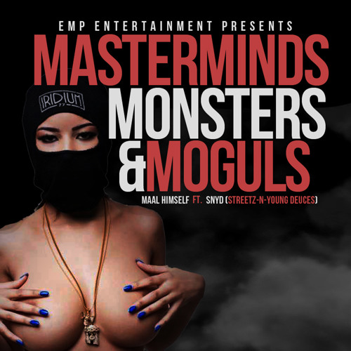 Maal Himself ft. Streetz-n-Young Deuces – Masterminds,Monsters & Moguls