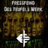 Fressfeind - Des Teufels Werk [ Free Download ]