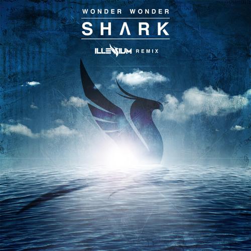 artworks 000094845967 6wb79s t500x500 Wonder Wonder   Shark (Illenium Remix)