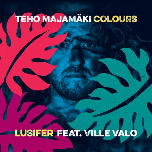 Teho Majamäki Colours: Lusifer (feat. Ville Valo) (radio edit)