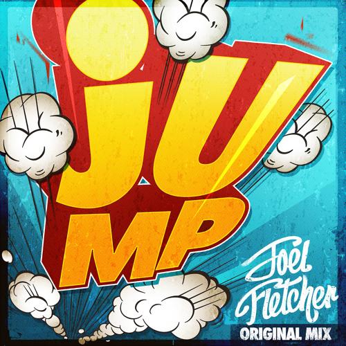 Joel Fletcher - Jump! (Original Mix) FREE DL