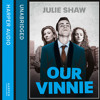 Our Vinnie: The true story of Yorkshire's notorious criminal family, By Julie Shaw