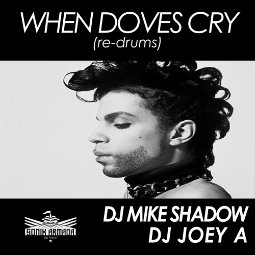 When Doves Cry (DJmikeShadow-DJjoeyA-reDrums)
