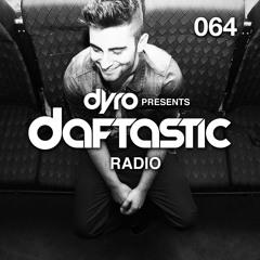 Dyro presents Daftastic Radio 064