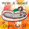 You're A Sausage - Oliver Age 24 (Eqavox Remix)