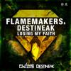 FlameMakers & Destineak - Losing My Faith (PREVIEW)