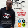 You Deserve Better - Download Now in    iTunes / Google Play / Amazon