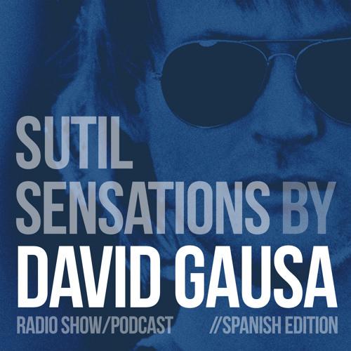 David Gausa Presents Sutil Sensations Radio Show / Podcast (Spanish Edition)