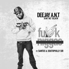 Deejay A.n.t Ft Santos x SouthPhilly Sir - FU#K N!GG@S**