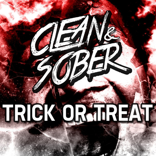 Clean & Sober - Trick Or Treat (Original Mix)