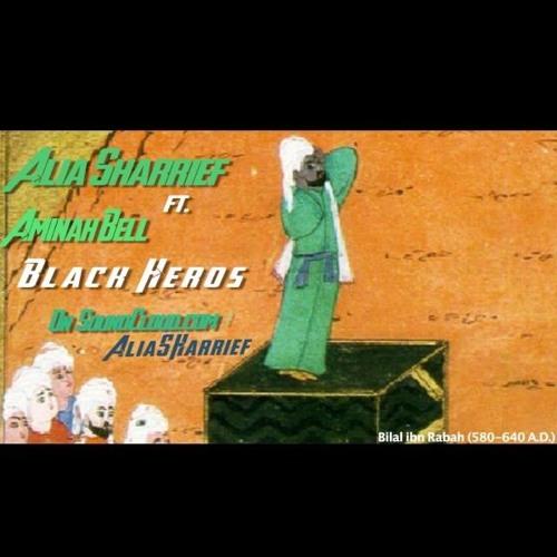 """""""Black Heros"""" Alia Sharrief ft. Aminah Bell"""