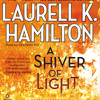 A Shiver Of Light by Laurell K. Hamilton, read by Charlotte Hill