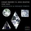 Clean Bandit & Jess Glynne - Real Love (Groovefore & Neevald Rework) [Radio Edit]