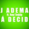 Dj Ademar - Já Decidi (ft. Boy Teddy)