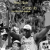 Fred Nice - Comin Up (How About Now Freestyle)