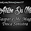 Mc Gaspar E Mc Magrinho - Troca Sinistra [[ DJ AIRTON DA MARCONE ]] mp3