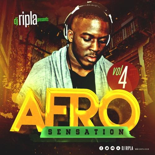 @Dj Ripla - Afro Sensation 4   Afrobeats Mix