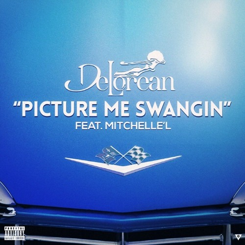 Picture Me Swangin (Feat. Mitchelle'l)