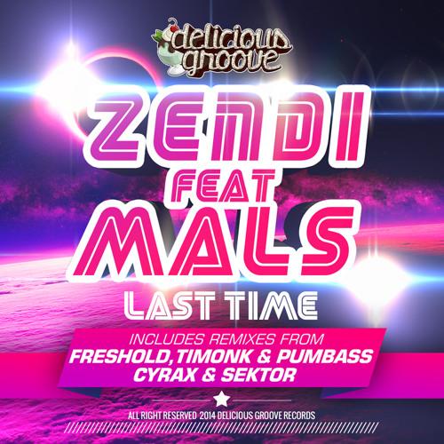 Zendi Ft Mals - Last Time (Freshold Remix)