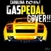 Carolina Down - Gas Pedal COVER! (original by Sage the Gemeni)