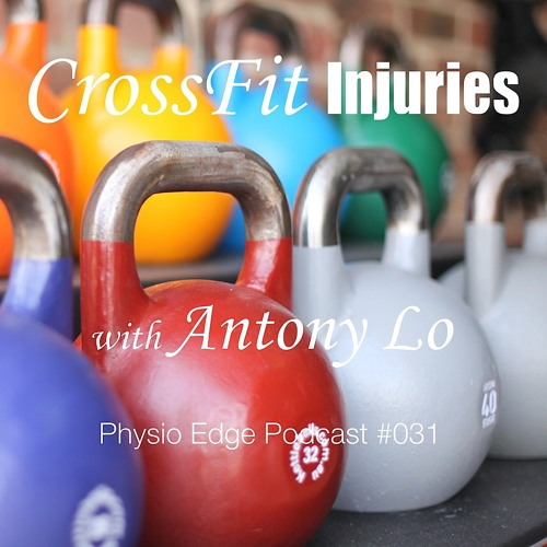PE #030 CrossFit Injuries With Antony Lo