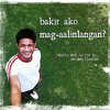 Bakit Ako Mag-Aalinlangan [Music and Lyrics by Jerome Cleofas]