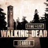 BASIC - The Walking Dead - Dying to Live - Ed Baker - 10.23.2014