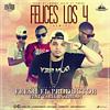 Fresh El Productor Ft Tarik & Adrian - Felices Los 4 (Remix) Portada del disco