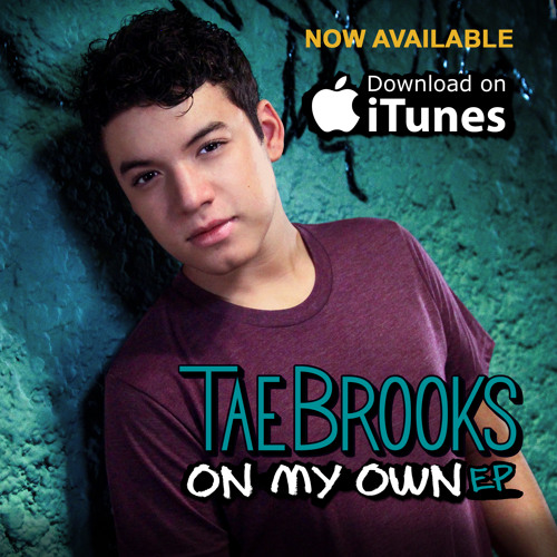 On My Own - EP - Tae Brooks - Sampler +Playlist