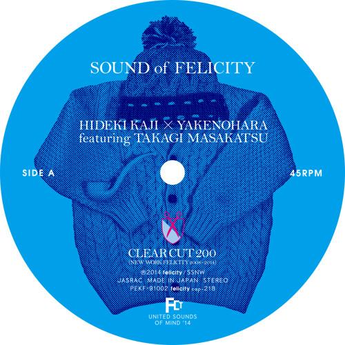 SOUND of FELICITY / カジヒデキ×やけのはらfeaturing高木正勝(sample)