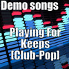 10. Playing for keeps [Demo Cut](Free remix offered by a club music remixer - details in private)