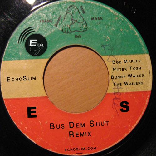 Bus Dem Shut Remix Ft. The Wailers