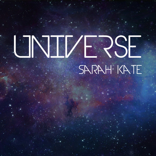"Sarah Kate and ""Universe"""