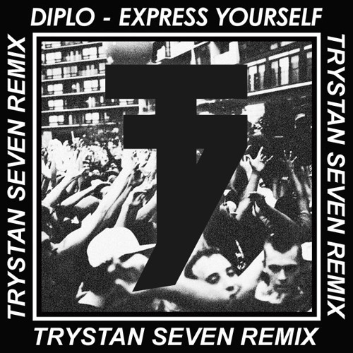 Diplo ft. Nicky Da B - Express Yourself (7rystan Remix)