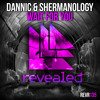 Dannic & Shermanology - Wait For You