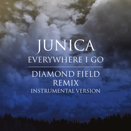 Junica 'Everywhere I Go' (Diamond Field Remix) Instrumental Free D/L