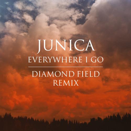 Junica 'Everywhere I Go' (Diamond Field Remix) Free D/L