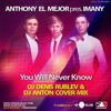 DJ Denis Rublev & DJ Anton feat. Anthony El Mejor - You Will Never Know