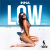 INNA - Low (That's Nice Remix)
