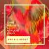 Chris Bushnell & Rowland Evans - She All About (Original Mix)