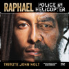 Raphael - Police In Helicopter (John Holt Tribute) [Irievibrations Records 2014]