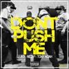 Don't Push Me feat. Neza21 & Tony Noah