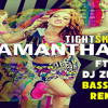 Samantha J Ft DJ Zeesh - Tight Skirt Bassline Remix