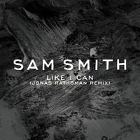 Sam Smith Like I Can (Jonas Rathsman Remix) Artwork