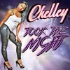 Chelley - Took The Night (Performance Mix)