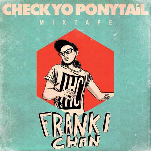FRANKI CHAN MIXTAPES